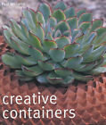 Creative Containers: Inventive Ideas for Pots, Windowboxes and Hanging Baskets by Paul Williams (Paperback, 2002)