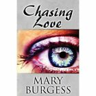 Chasing Love by Mary Burgess (Paperback / softback, 2013)