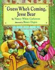 Guess Who's Coming, Jesse Bear by Nancy White Carlstrom (Paperback / softback, 2012)