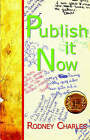 Publish It Now by Rodney N Charles (Paperback / softback, 2006)