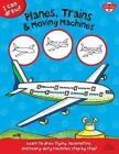 I Can Draw Planes, Trains & Moving Machines: Learn to Draw Flying, Locomotive, and Heavy-Duty Machines Step by Step by Walter Foster, Philippe Legendre (Paperback, 2014)