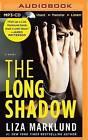 The Long Shadow by Liza Marklund (CD-Audio, 2015)