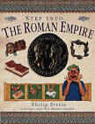Step into the Roman Empire by Philip Steele (Paperback, 2007)