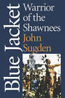 Blue Jacket: Warrior of the Shawnees by John Sugden (Paperback, 2003)