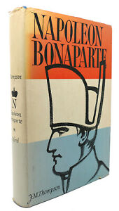 J. M. Thompson NAPOLEON BONAPARTE :  His Rise and Fall 1st Edition 1st Printing