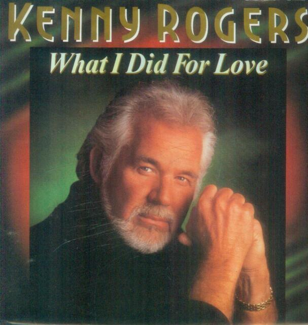 """7"""" Kenny Rogers/What I Did For Love (D)"""