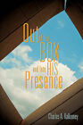 Out of the Box and Into His Presence by Charles A Kalkomey (Paperback / softback, 2011)