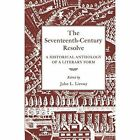 The Seventeenth-Century Resolve: A Historical Anthology of a Literary Form by The University Press of Kentucky (Paperback, 2014)