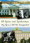 Of Spies and Spokesmen: My Life as a Cold War Correspondent by Nicholas Daniloff (Paperback, 2008)