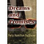 Dreams and Promises by F H Fellhauer (Paperback / softback, 2002)