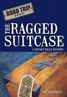 The Ragged Suitcase a Cricket Kelly Mystery by Lee Ann Hager 9781463425364