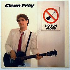 Glenn Frey - No Fun Aloud 1982 LP Eagles Guitar Debut Solo Love Songs E1-60129