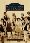 Old Sylvan Beach and the Pavilions by Ann Uloth Malone, Dan Becker (Paperback / softback, 2014)