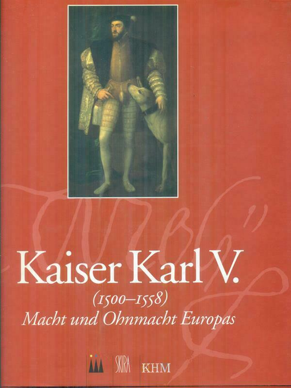 KAISER KARL V. PRIMA EDIZIONE AA.VV. SKIRA 2000