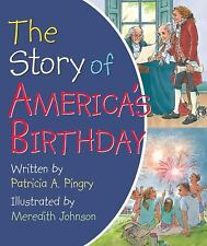Story of America's Birthday by Patricia A. Pingry (2013, Board Book)
