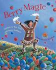 Berry Magic by Teri Sloat, Betty Huffmon (Hardback, 2015)