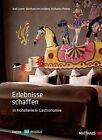 Erlebnisse schaffen in Hotellerie und Gastronomie von Katharina Phebey, Burkhard Freyberg und Axel Gruner (2013, Gebundene Ausgabe)
