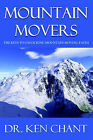 Mountain Movers by Ken Chant (Paperback, 2004)