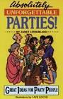 Absolutely Unforgettable Parties: Great Ideas for Party People by Janet Litherland (Paperback, 1991)