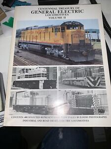 Centennial Treasury of General Electric Locomotives Volume 2 400 Industrial road