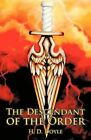 The Descendant of the Order by H D Doyle (Paperback / softback, 2012)