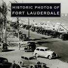 Historic Photos of Fort Lauderdale by Susan Gillis (Hardback, 2007)
