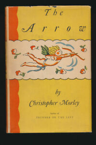 Christopher Morley 1927 First Edition + Dust Jacket  The Arrow Romance