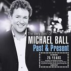 The Very Best of Michael Ball: Past & Present by Michael Ball (CD, Mar-2009, Universal Distribution)