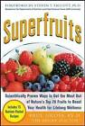 Superfruits: Top 20 Fruits Packed with Nutrients and Phytochemicals, Best Ways to Eat Fruits for Maximum Nutrition, and 75 Simple and Delicious Recipes for Overall Wellness by Paul M. Gross (Paperback, 2009)