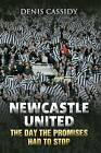 Newcastle United by Denis Cassidy (Hardback, 2010)