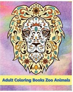 Details About Zoo Animals Stress Relieving Animal Designs Adult Coloring Book Paperback