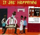 It Jes' Happened : When Bill Traylor Started to Draw by R. Gregory Christie (2012, Hardcover)