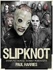 Slipknot Dysfunctional Family Portraits by Paul Harries (Paperback, 2015)