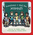 Sometimes I Get the Wiggles: Be a Seizure Hero by Andee Cooper (Hardback, 2016)