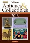 Warman's Antiques and Collectibles 2013 Price Guide by Zac Bissonnette (2012, Paperback)