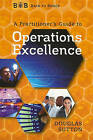 A Practitioner's Guide to Operations Excellence by Douglas Sutton (Paperback / softback, 2011)