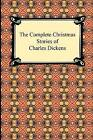 The Complete Christmas Stories of Charles Dickens by Charles Dickens (Paperback / softback, 2009)
