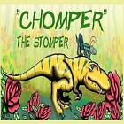 Chomper the Stomper: The Adventure to Find a Lost Toothbrush. by Kevin Martin (Paperback / softback, 2012)