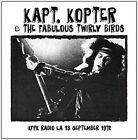 KFPK Radio, LA, 13th September 1972 by Kaptain Kopter & the Twirly Birds (CD, Mar-2015, Keyhole Records)
