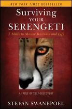 Surviving Your Serengeti: 7 Skills to Master Business and Life Swanepoel, Stefa