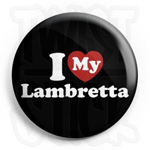 I Love My Lambretta Fridge Magnet Option Button Badge 25mm Heart Badges