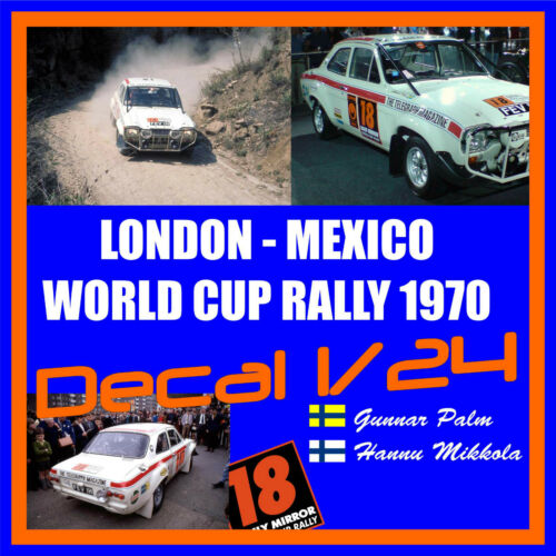Mexico World Cup 1970 Palm London Mikkola G Decalque 1//24 Ford Escort H