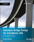 Autodesk Bridge Design for Infraworks 360 Essentials: Autodesk Official Press by Eric Chappell (Paperback, 2015)