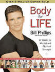 Body for Life: 12 Weeks to Mental and Physical Strength by Bill Phillips, Michael D'Orso (Hardback, 2002)