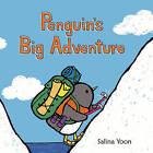 Penguin's Big Adventure by Salina Yoon (Board book, 2015)