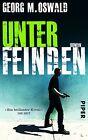 Unter Feinden von Georg M. Oswald (2013, Taschenbuch)