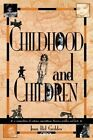 Childhood and Children: A Compendium of Customs, Superstitions, Theories, Profiles, and Facts by Joan Bel Geddes (Hardback, 1997)