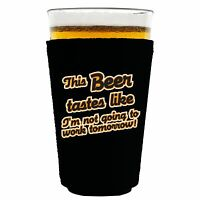 This Beer Tastes Like... I'm Not Going To Work Fun Pint Glass Or Solo Cup Coolie
