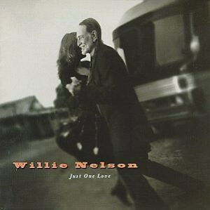 WILLIE-NELSON-034-JUST-ONE-LOVE-034