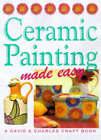 Ceramic Painting Made Easy by David & Charles (Hardback, 1999)